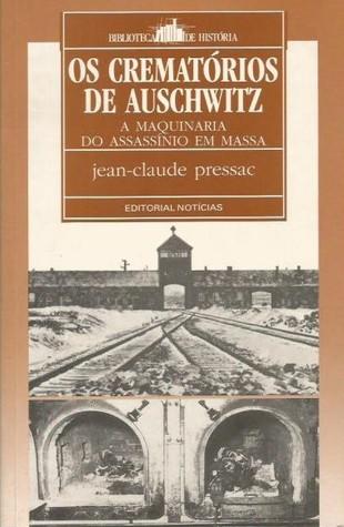 Os Crematórios de Auschwitz: A Maquinaria do Assassínio em Massa