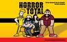 Horror Total: ¡Horror! Desperté con un cazador, versión completa (¡Horror! Desperté con un cazador, #1-2)
