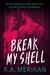 Break My Shell