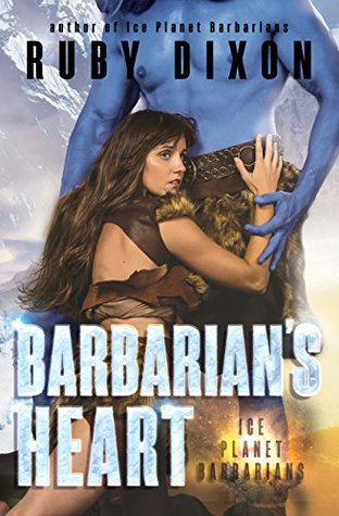 Barbarians Heart (Ice Planet Barbarians,...