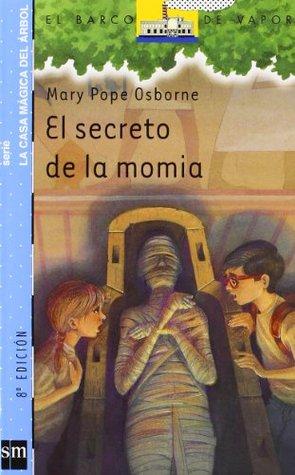 Casa Magica Del Arbol 3/El Secreto De LA Momia
