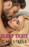 Sleep Tight by C.M. Steele