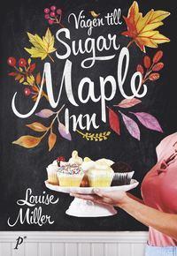 Vägen till Sugar Maple Inn by Louise  Miller