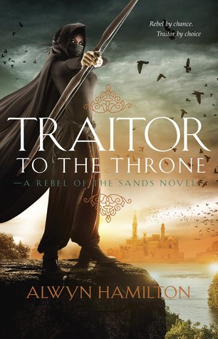 Traitor to the Throne (Rebel of the Sands, #2)