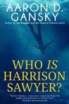 Who Is Harrison Sawyer?