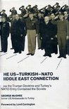 The US-Turkish-NATO Middle East Connection: How the Truman Doctrine and Turkey's NATO Entry Contained the Soviets