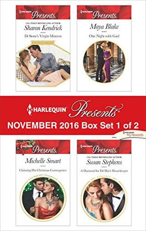 Harlequin Presents November 2016 - Box Set 1 of 2: Di Sione's Virgin Mistress / Claiming His Christmas Consequence / One Night with Gael / A Diamond for Del Rio's Housekeeper