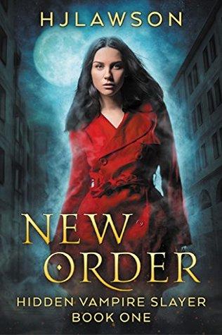 New Order (Hidden Vampire Slayer, #1)