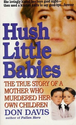 Hush Little Babies: the true story of a mother who murdered her own children