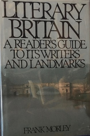 Literary Britain: A Reader's Guide to Its Writers and Landmarks
