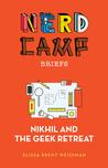 Nikhil and the Geek Retreat (Nerd Camp Briefs #1)
