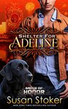 Shelter for Adeline (Badge of Honor: Texas Heroes #7)