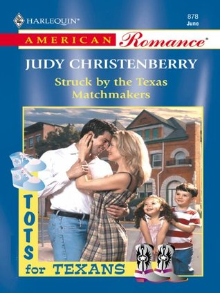 Struck By The Texas Matchmakers (Tots For Texans) (Harlequin American Romance, No 878)
