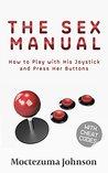 The Sex Manual by Moctezuma Johnson