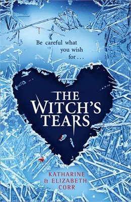 The Witch's Tears (The Witch's Kiss #2) – Katharine Corr & Elizabeth Corr