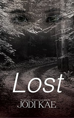 Lost (Saved By Love Book 1) by Jodi Kae