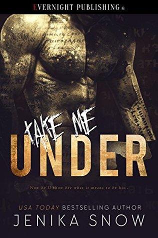 Take Me Under by Jenika Snow