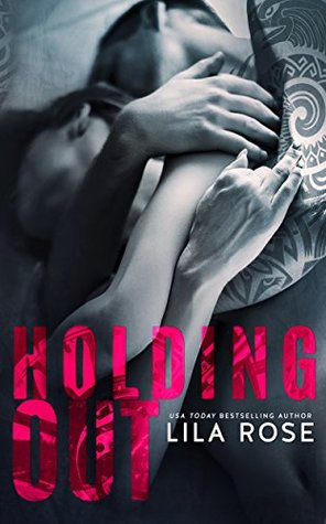 Holding Out (Hawks Motorcycle Club, #1) by Lila Rose