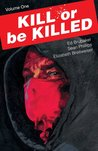Kill or be Killed, Vol. 1 by Ed Brubaker