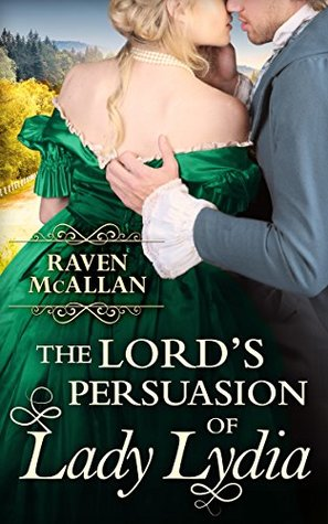 The Lord's Persuasion of Lady Lydia by Raven McAllan