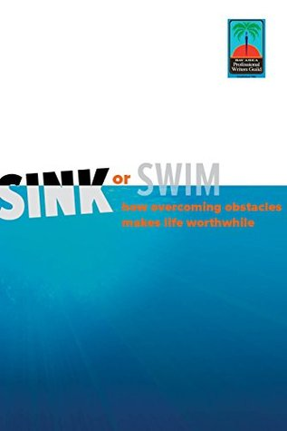 Sink or Swim: How Overcoming Obstacles Makes Life Worthwhile