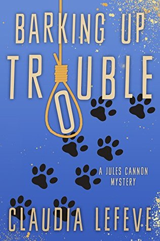 Barking Up Trouble (A Jules Cannon Mystery Book 2)