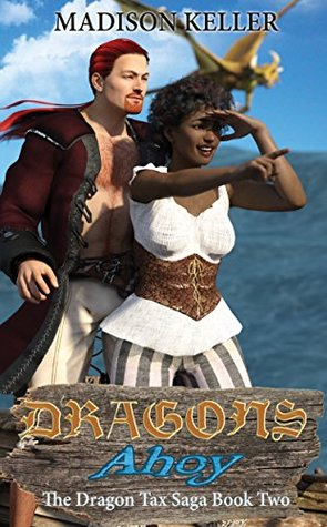 Dragons Ahoy (The Dragon Tax Saga #2)