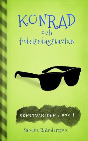 Konrad och födelsedagstavlan by Sandra R. Andersson