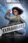 Extrahumans (Extrahumans #4)