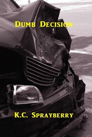 Dumb Decision