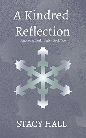 A Kindred Reflection (Sanctioned Realm Book 2)