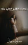 The Dark, Dark House by Lynette Ferreira