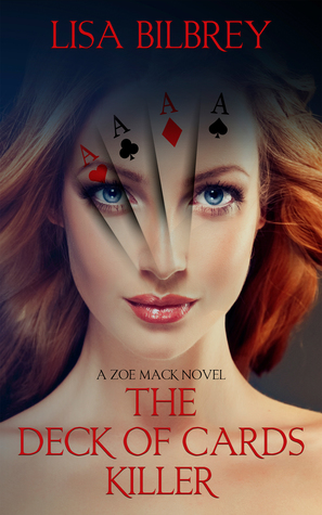 The Deck of Cards Killer: A Zoe Mack Novel (Book #1)
