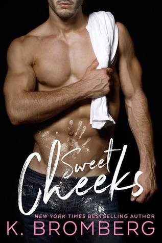 Sweet Cheeks by K. Bromberg