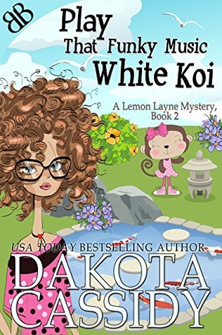 Play That Funky Music White Koi (A Lemon Layne Mystery Book 2)