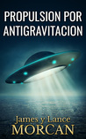 Propulsion por Antigravitacion by James Morcan