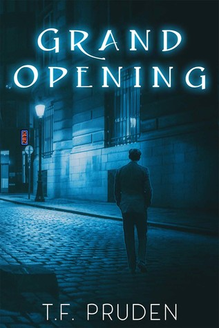 Grand Opening by T.F. Pruden