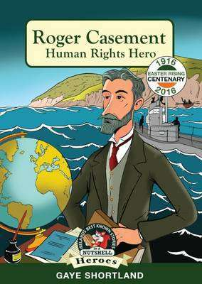 Roger Casement: Human Rights Hero