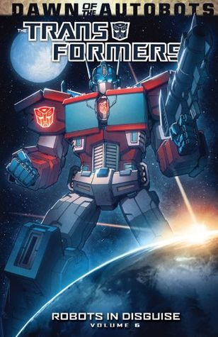 Transformers: Robots in Disguise Volume 6(Transformers: Robots in Disguise)
