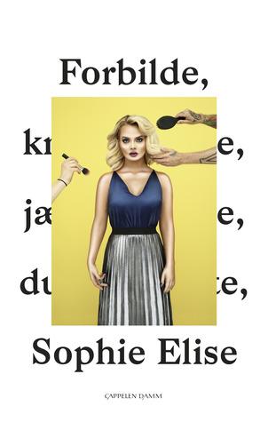 Forbilde by Sophie Elise Isachsen