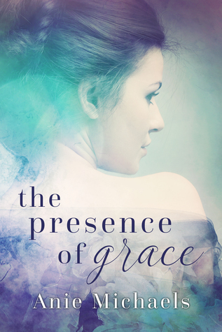 The Presence of Grace (Love and Loss, #2)