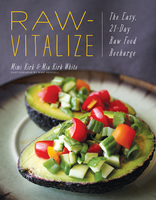 Raw vitalize the easy 21 day raw food recharge by mimi kirk 30341572 forumfinder Images