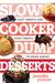 Slow Cooker Dump Desserts: ...