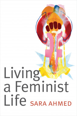 Book cover of Sara Ahmed's Living a Feminist Life (Duke 2017)