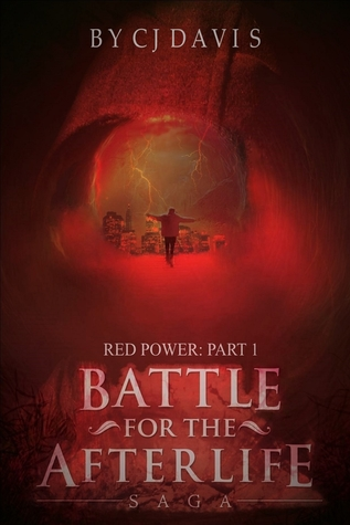 Ebook Battle for the Afterlife Saga, Red Power Part 1 by C.J.  Davis read!