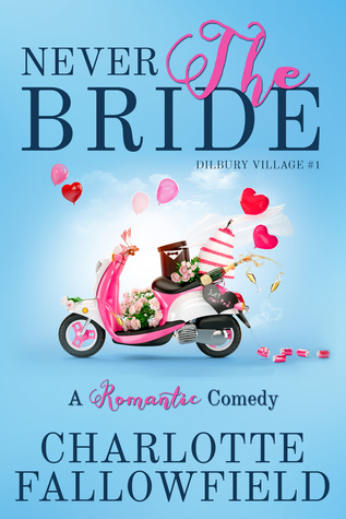 Never The Bride (Dilbury Village #1)