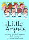 The Little Angels: Short stories about the smaller helpers in God's celestial corps