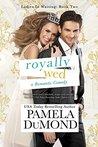 Royally Wed (Royally Wed, #2)