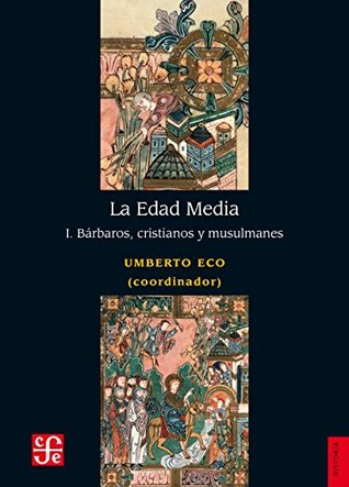 La Edad Media, I. Bárbaros, cristianos y musulmanes