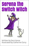 Serena the Switch Witch